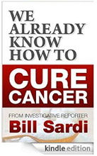 Book cover: We already know how to Cure Cancer - by Bill Sardi